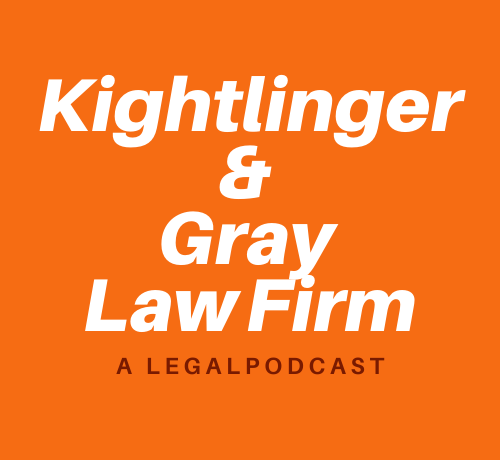 A NEW Kightlinger & Gray Law Firm Podcast